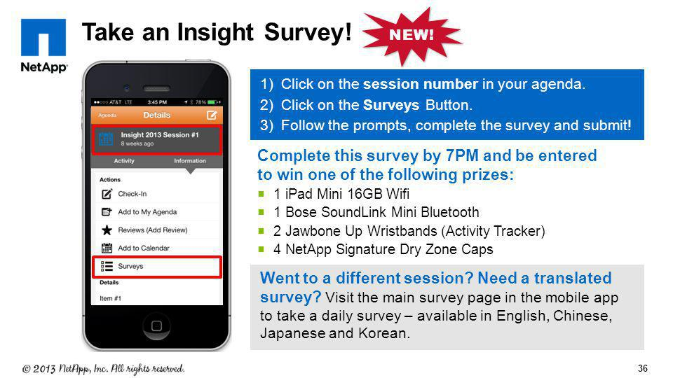 NEW! Take an Insight Survey! Click on the session number in your agenda. Click on the Surveys Button.
