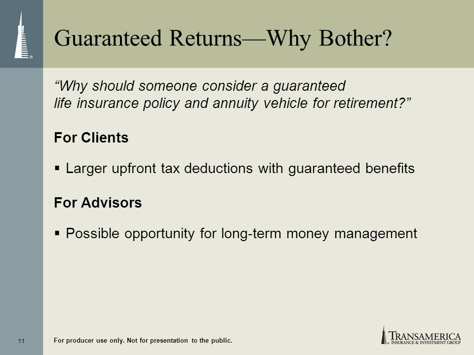 Guaranteed Returns—Why Bother