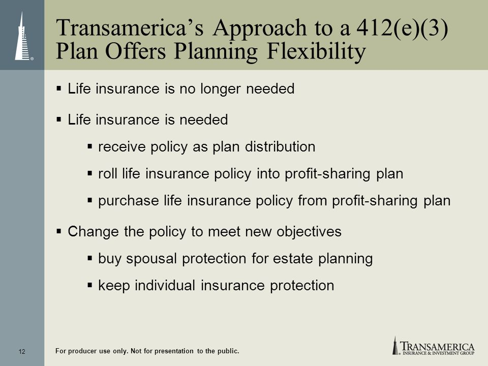 Transamerica's Approach to a 412(e)(3) Plan Offers Planning Flexibility