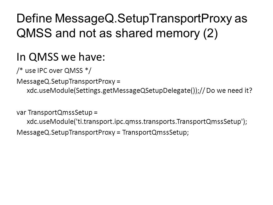 Define MessageQ.SetupTransportProxy as QMSS and not as shared memory (2)