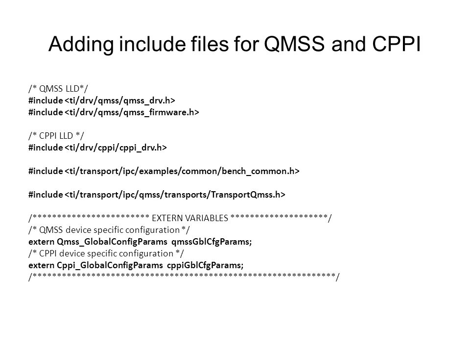 Adding include files for QMSS and CPPI