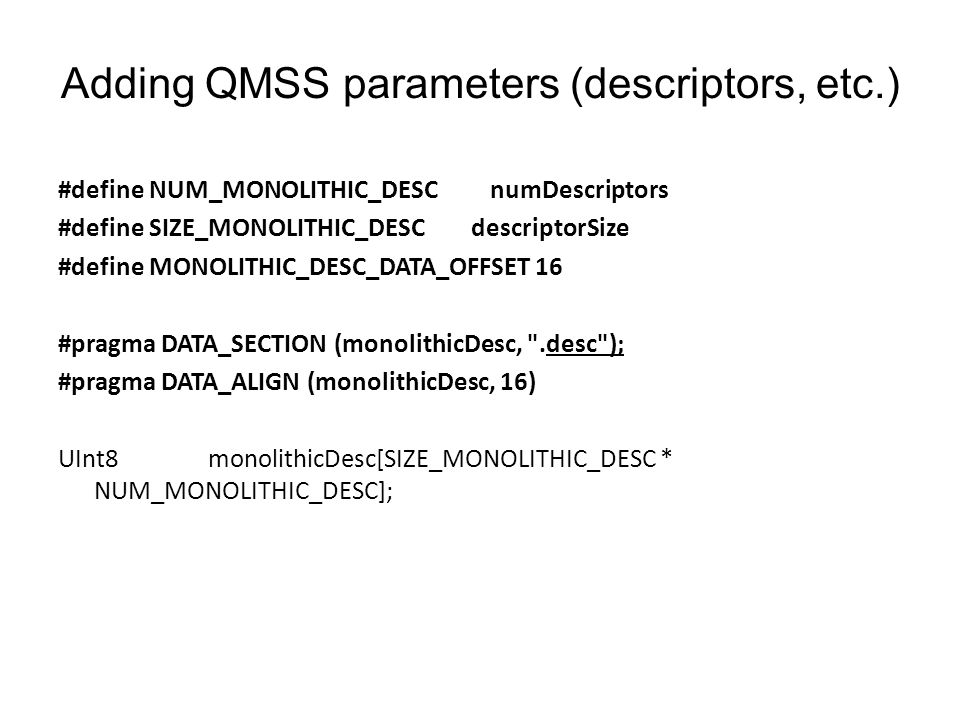 Adding QMSS parameters (descriptors, etc.)