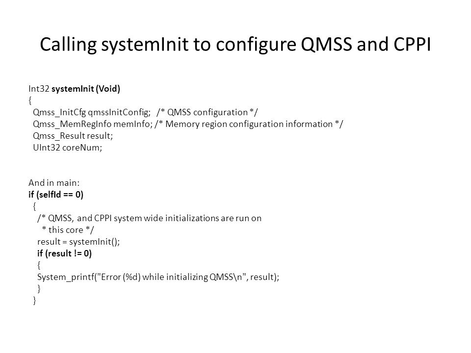 Calling systemInit to configure QMSS and CPPI