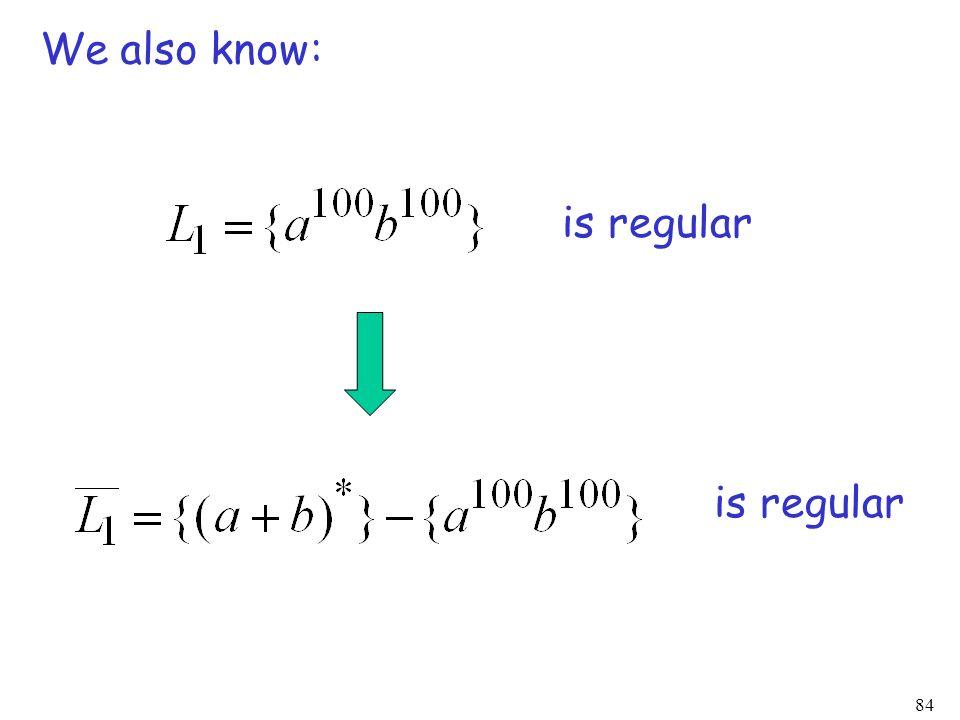 We also know: is regular is regular