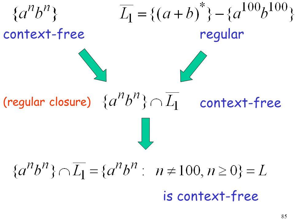 context-free regular (regular closure) context-free is context-free