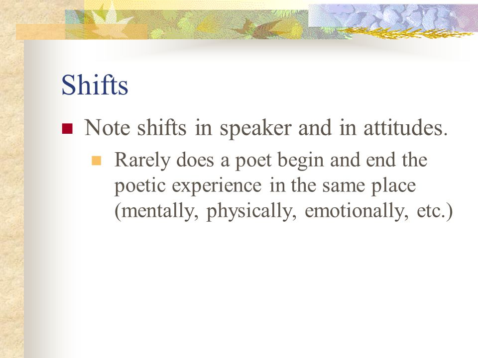 Shifts Note shifts in speaker and in attitudes.