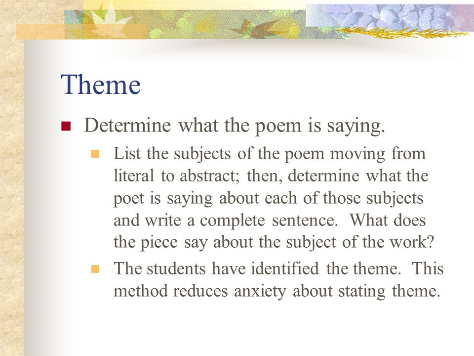 Theme Determine what the poem is saying.