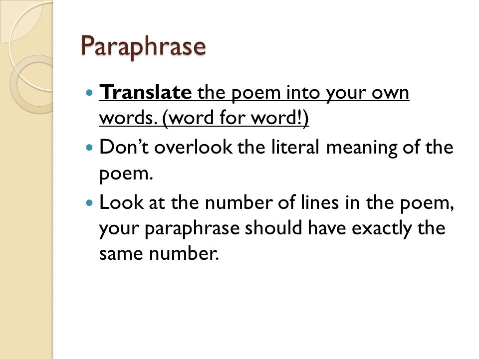Paraphrase Translate the poem into your own words. (word for word!)