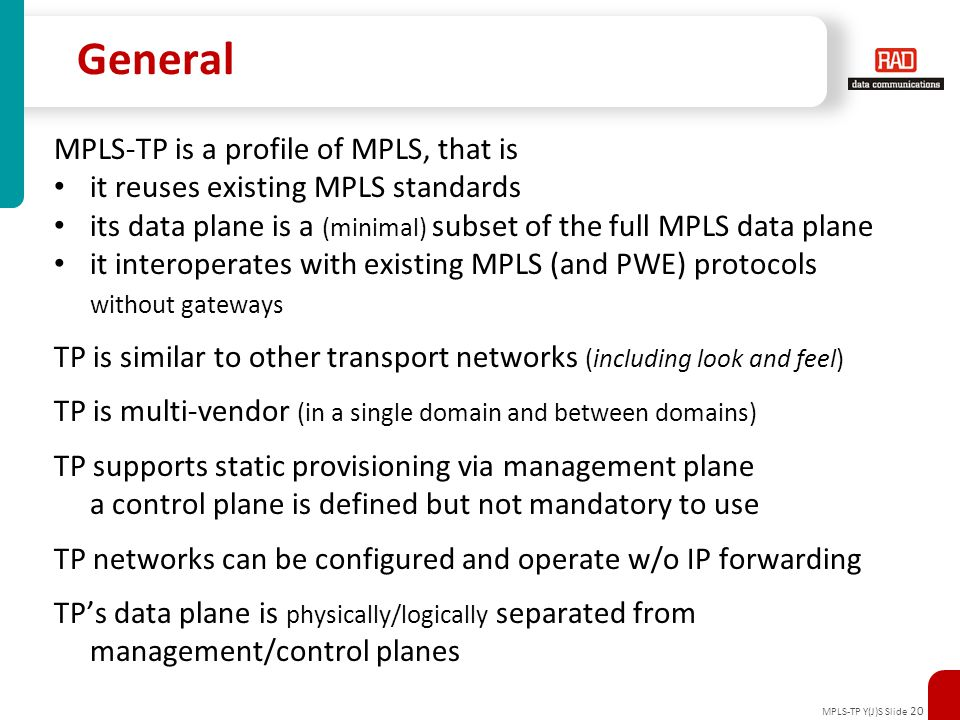 General MPLS-TP is a profile of MPLS, that is