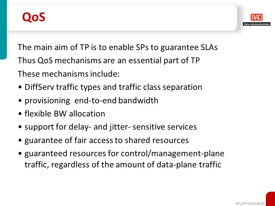 QoS The main aim of TP is to enable SPs to guarantee SLAs
