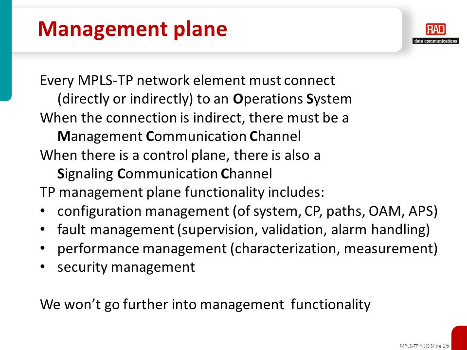 Management plane Every MPLS-TP network element must connect