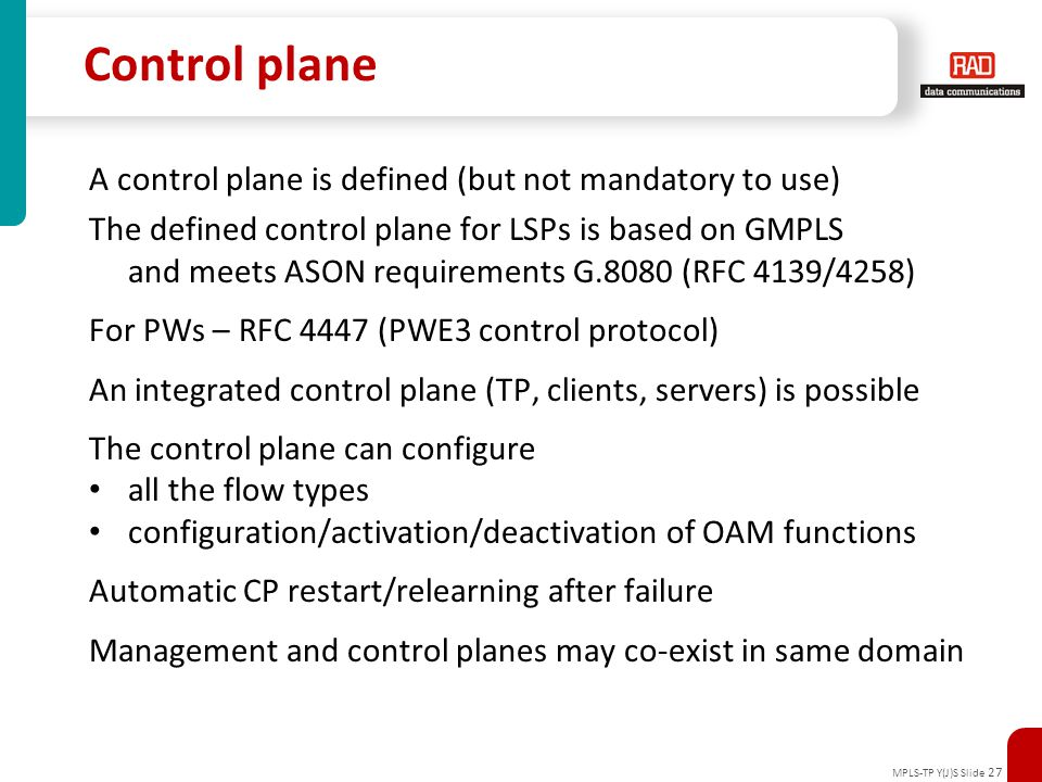 Control plane A control plane is defined (but not mandatory to use)