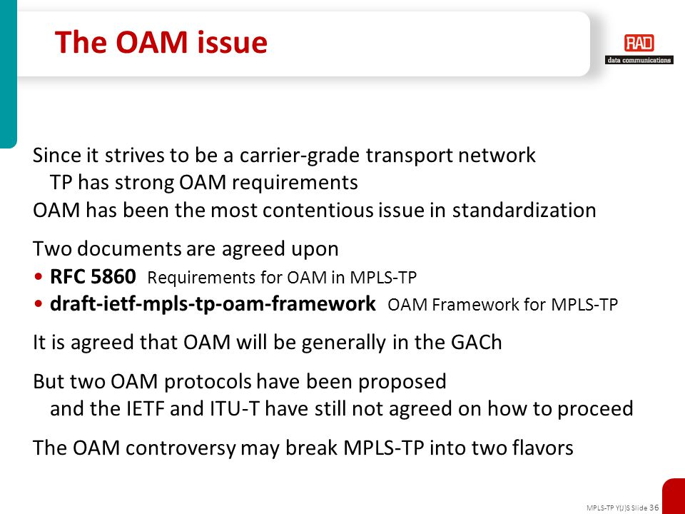 The OAM issue Since it strives to be a carrier-grade transport network