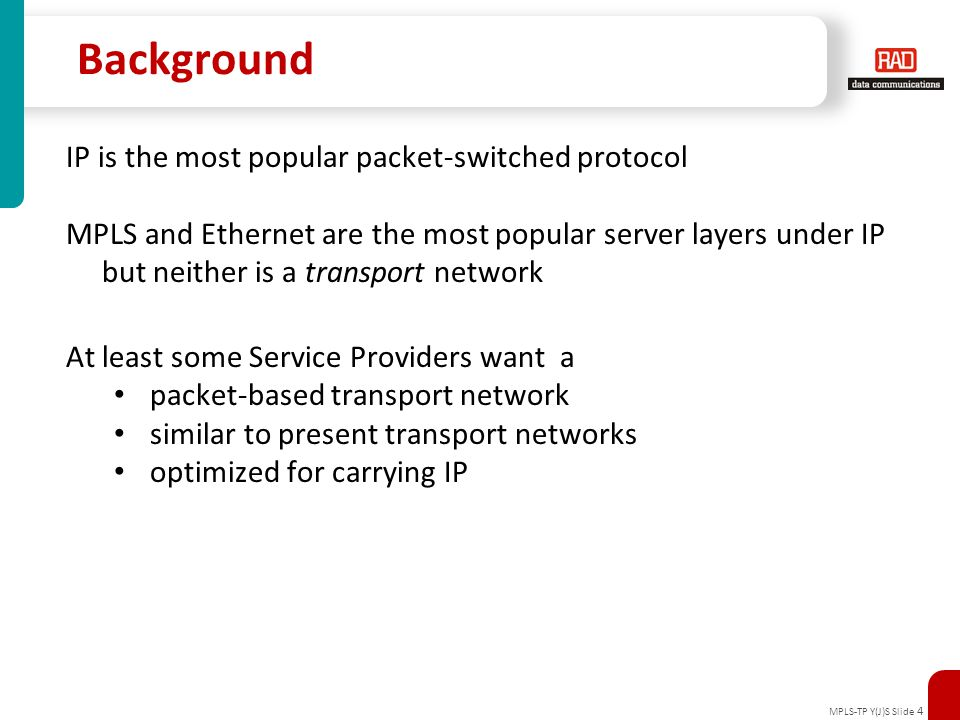 Background IP is the most popular packet-switched protocol