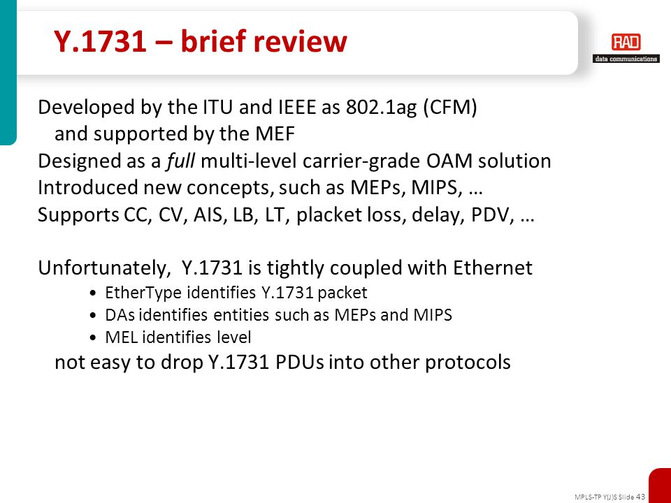 Y.1731 – brief review Developed by the ITU and IEEE as 802.1ag (CFM)