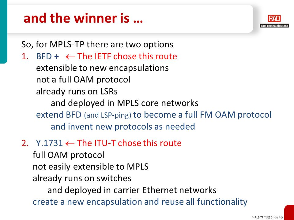 and the winner is … So, for MPLS-TP there are two options