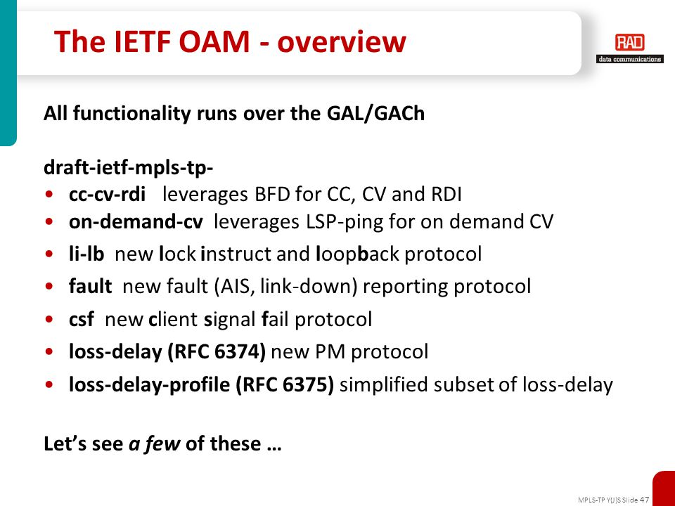 The IETF OAM - overview All functionality runs over the GAL/GACh