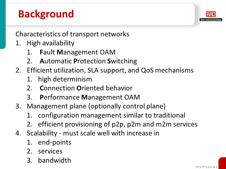 Background Characteristics of transport networks High availability
