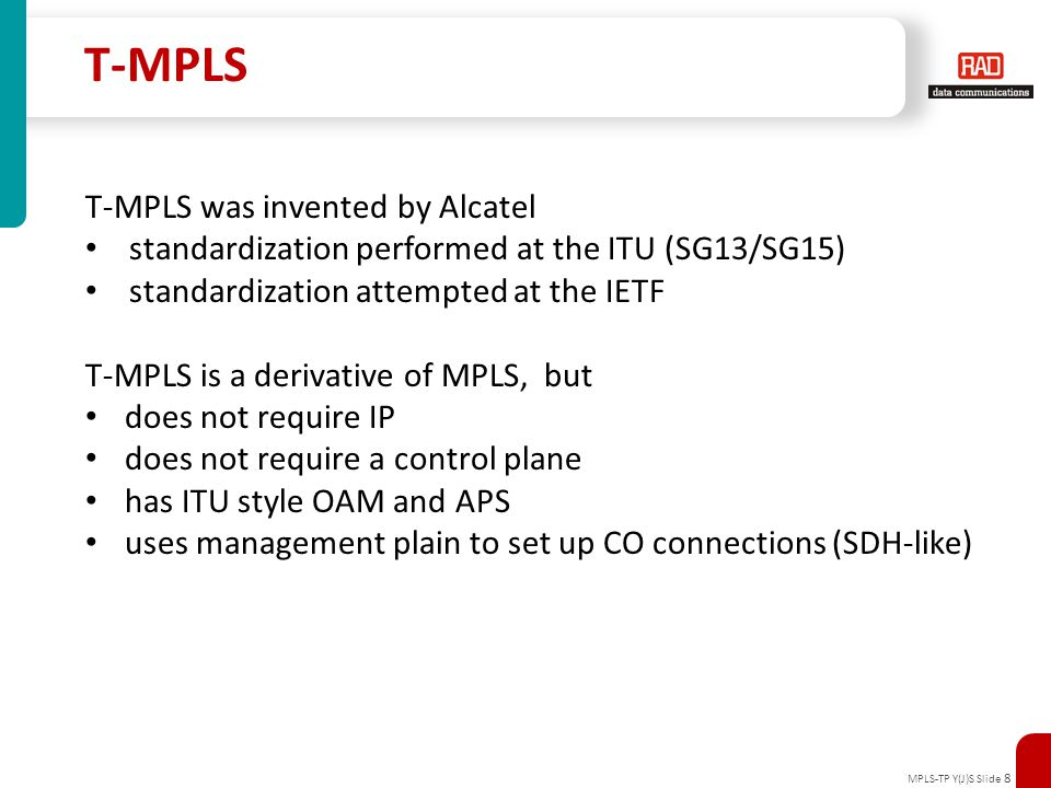 T-MPLS T-MPLS was invented by Alcatel
