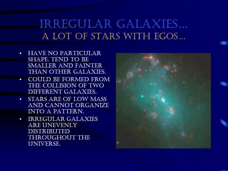 IRREGULAR GALAXIES… A LOT OF STARS WITH EGOS…