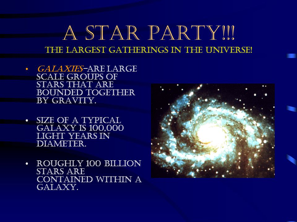 A STAR PARTY!!! The largest gatherings in the universe!