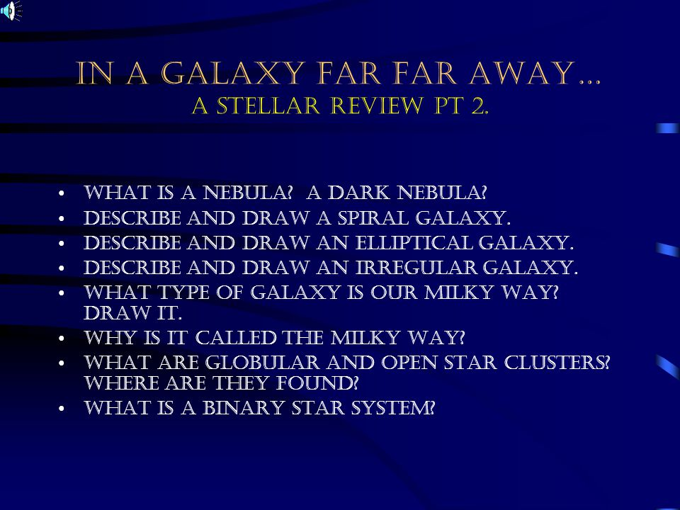 IN A GALAXY FAR FAR AWAY… A STELLAR REVIEW PT 2.