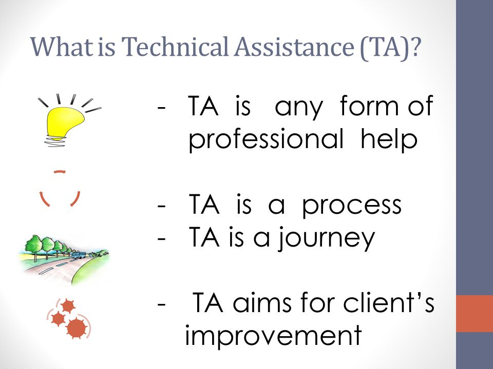 What is Technical Assistance (TA)