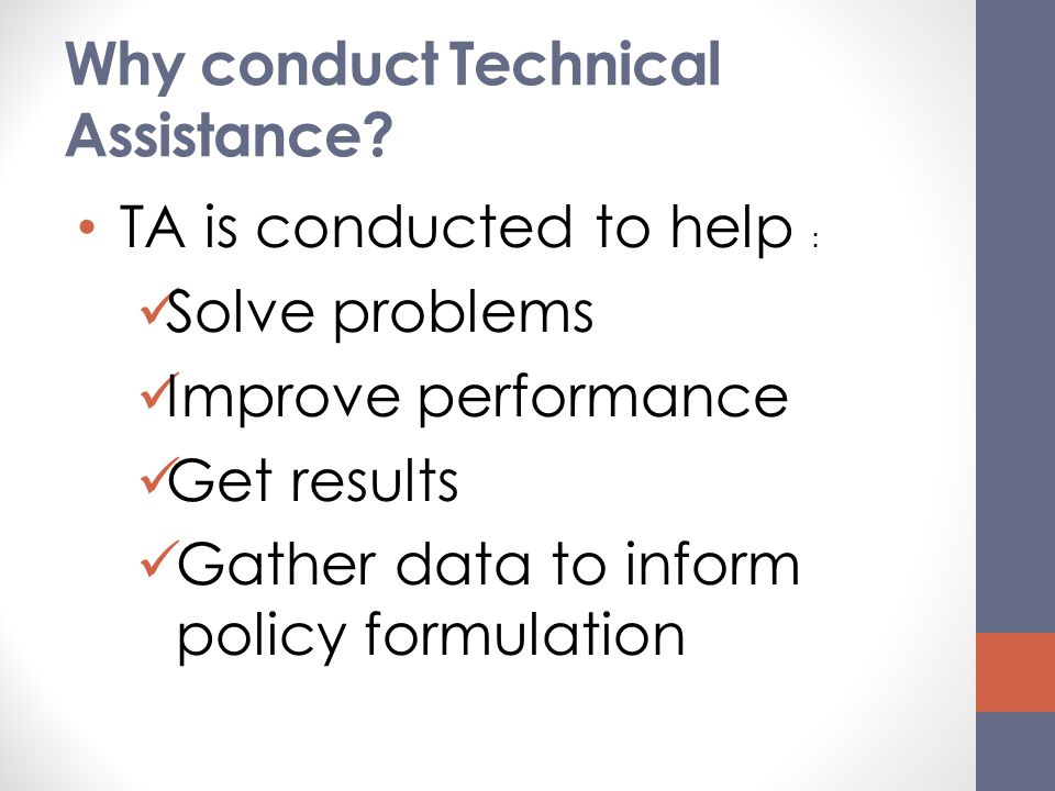 Why conduct Technical Assistance