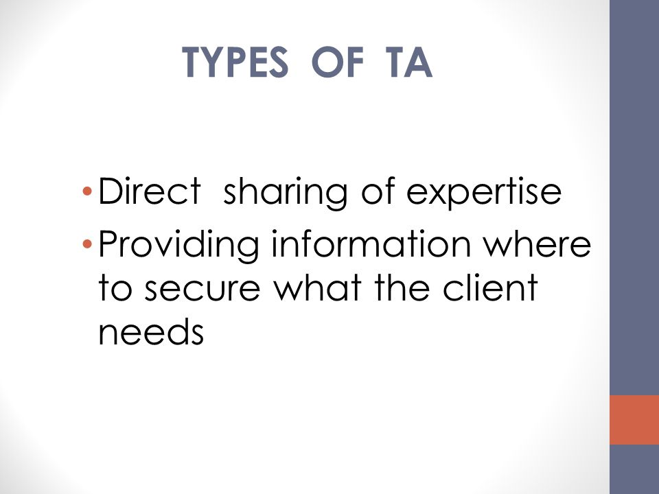 TYPES OF TA Direct sharing of expertise