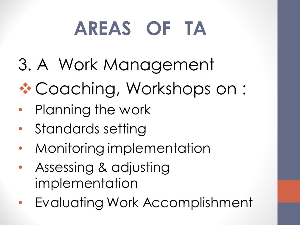AREAS OF TA 3. A Work Management Coaching, Workshops on :