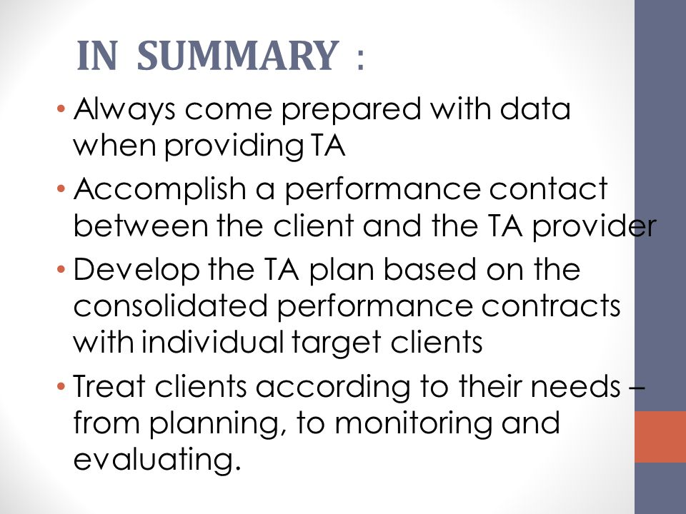 IN SUMMARY : Always come prepared with data when providing TA