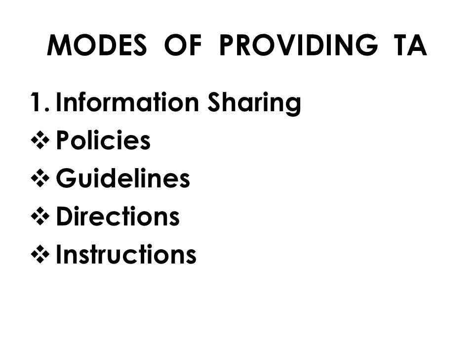 MODES OF PROVIDING TA Information Sharing Policies Guidelines