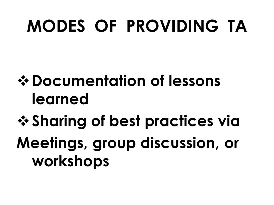 MODES OF PROVIDING TA Documentation of lessons learned