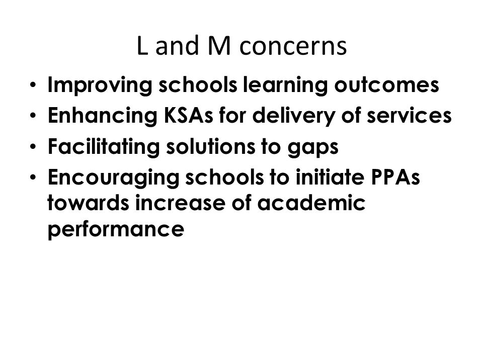 L and M concerns Improving schools learning outcomes