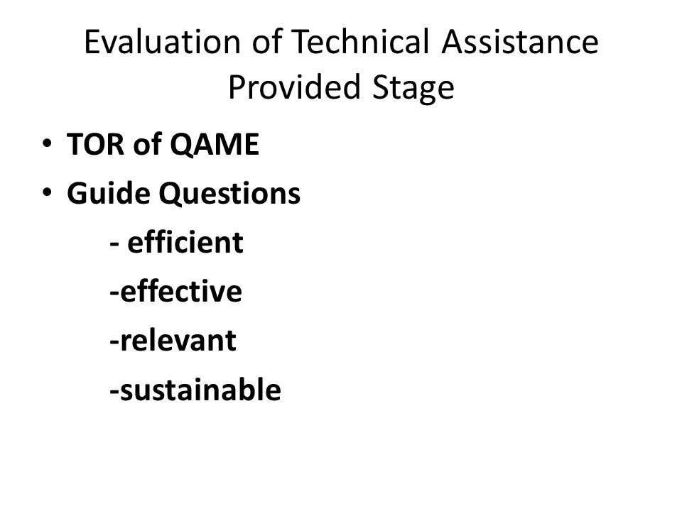 Evaluation of Technical Assistance Provided Stage