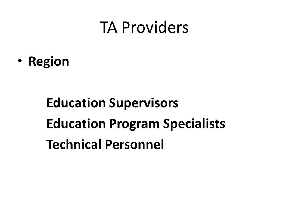 TA Providers Region Education Supervisors