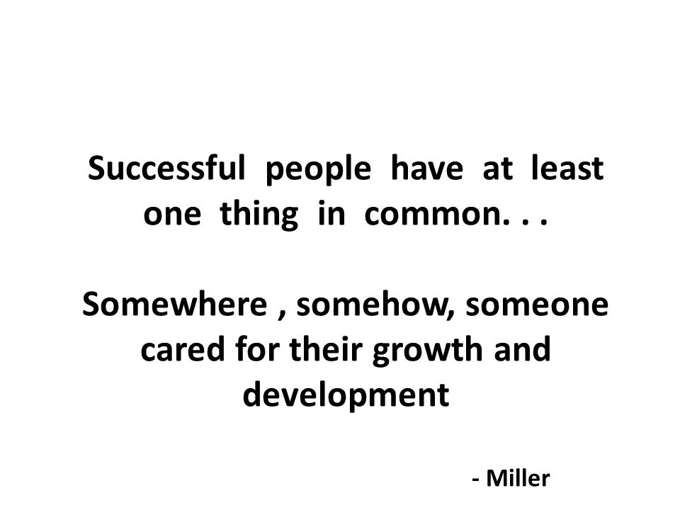 Successful people have at least one thing in common