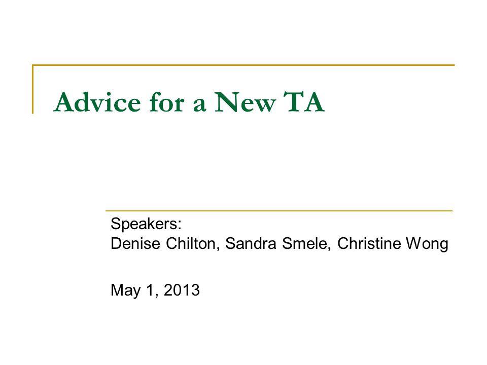 Speakers: Denise Chilton, Sandra Smele, Christine Wong May 1, 2013
