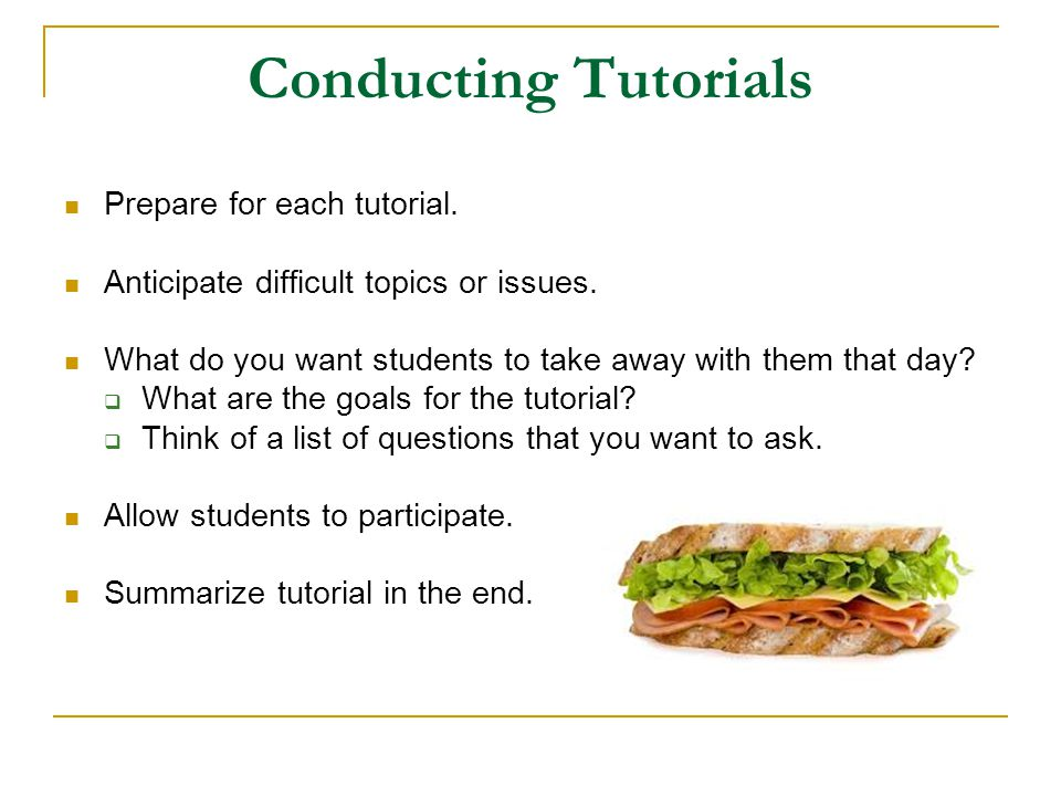Conducting Tutorials Prepare for each tutorial.
