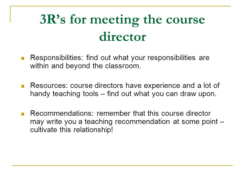3R's for meeting the course director