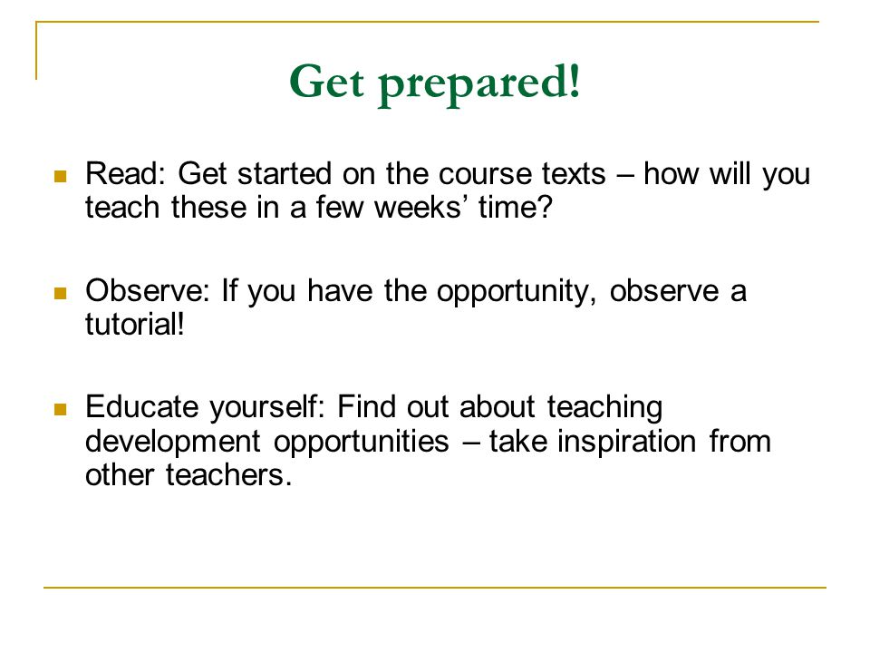 Get prepared! Read: Get started on the course texts – how will you teach these in a few weeks' time