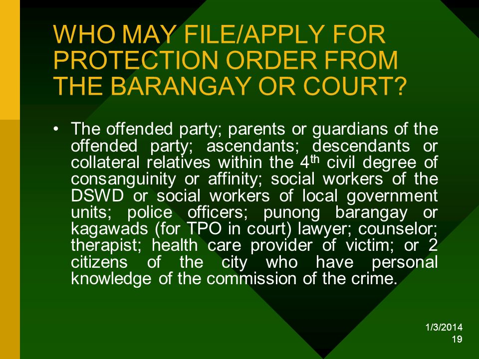 WHO MAY FILE/APPLY FOR PROTECTION ORDER FROM THE BARANGAY OR COURT