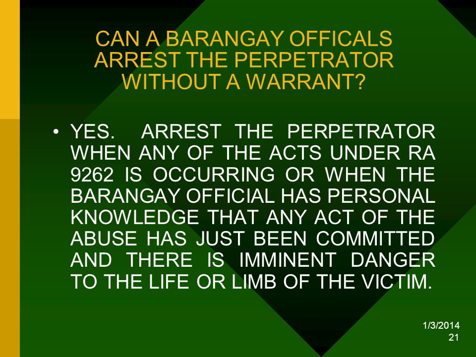 CAN A BARANGAY OFFICALS ARREST THE PERPETRATOR WITHOUT A WARRANT
