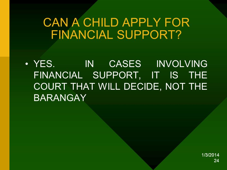 CAN A CHILD APPLY FOR FINANCIAL SUPPORT