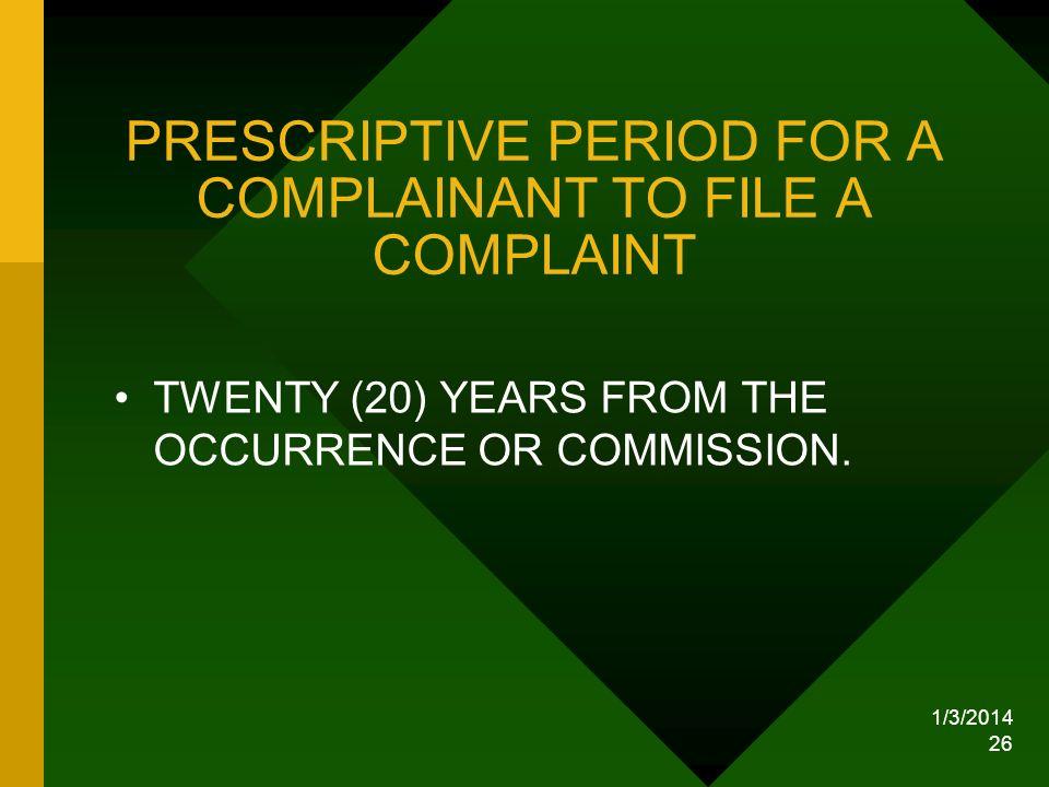 PRESCRIPTIVE PERIOD FOR A COMPLAINANT TO FILE A COMPLAINT