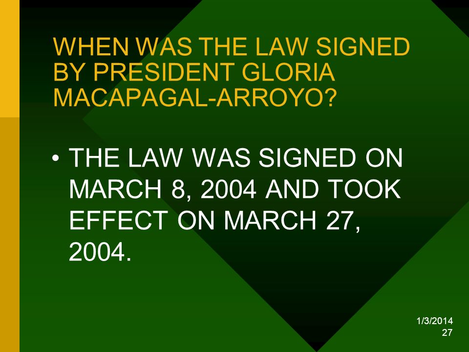 WHEN WAS THE LAW SIGNED BY PRESIDENT GLORIA MACAPAGAL-ARROYO