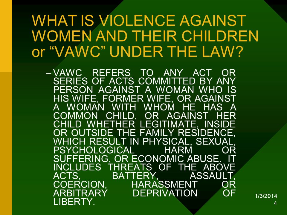 WHAT IS VIOLENCE AGAINST WOMEN AND THEIR CHILDREN or VAWC UNDER THE LAW