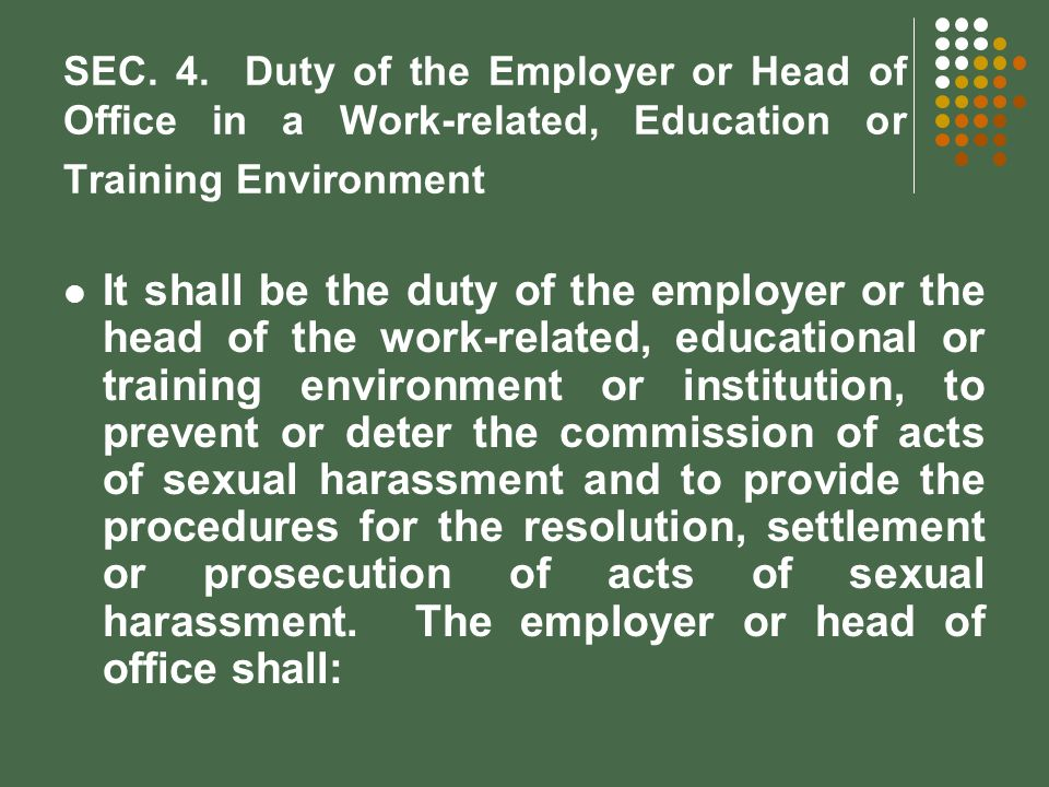 SEC. 4. Duty of the Employer or Head of Office in a Work-related, Education or Training Environment