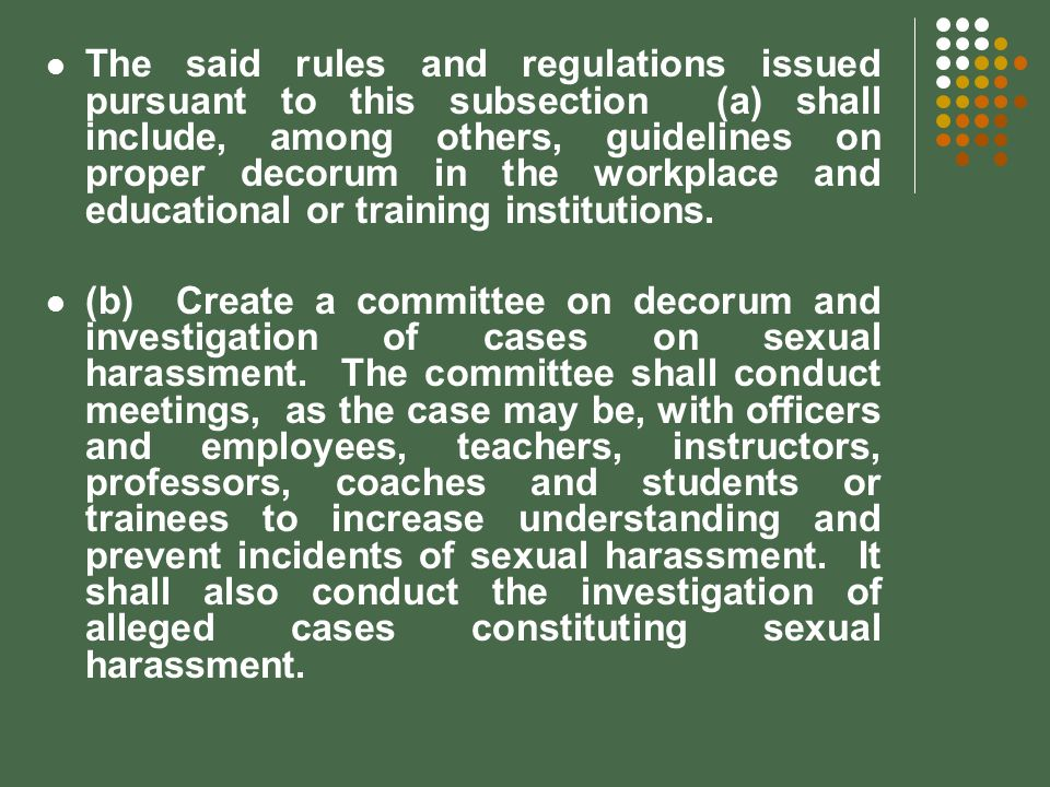 The said rules and regulations issued pursuant to this subsection (a) shall include, among others, guidelines on proper decorum in the workplace and educational or training institutions.