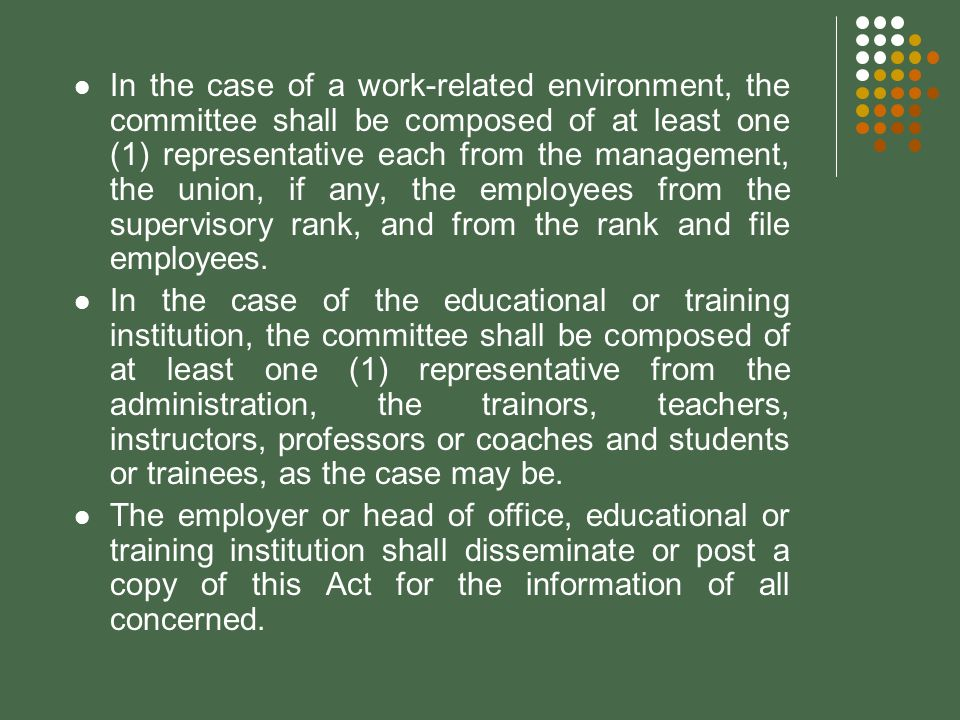 In the case of a work-related environment, the committee shall be composed of at least one (1) representative each from the management, the union, if any, the employees from the supervisory rank, and from the rank and file employees.